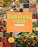 The Survival Food Cookbook: A Step-by-Step Guide to Acquiring, Organizing, and Cooking Food Storage (300 recipes & Emergency Food ).