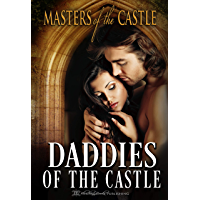 Daddies of the Castle: A Masters of the Castle Anthology (English Edition)