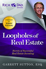 Loopholes of Real Estate: Secrets of Successful Real Estate Investing (Rich Dad's Advisors (Paperback)) Kindle Edition