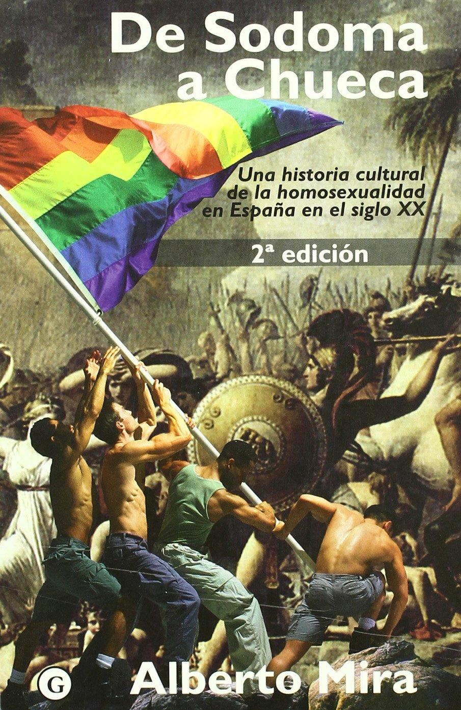 De Sodoma A Chueca (G): Amazon.es: Mira, Alberto: Libros
