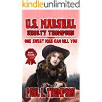 U.S. Marshal Shorty Thompson - One Sweet Kiss Can Kill You: Tales of the Old West Book 81