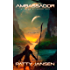 Ambassador 5: Blue Diamond Sky (Ambassador: Space Opera Thriller Series Book 6)