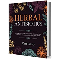 Herbal Antibiotics: Discover the Secrets of Natural Remedies with Medicinal Herbs