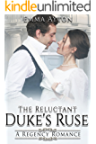 The Reluctant Duke's Ruse: A Regency Romance (The Elizabeth and Rowland Romance Book 1)