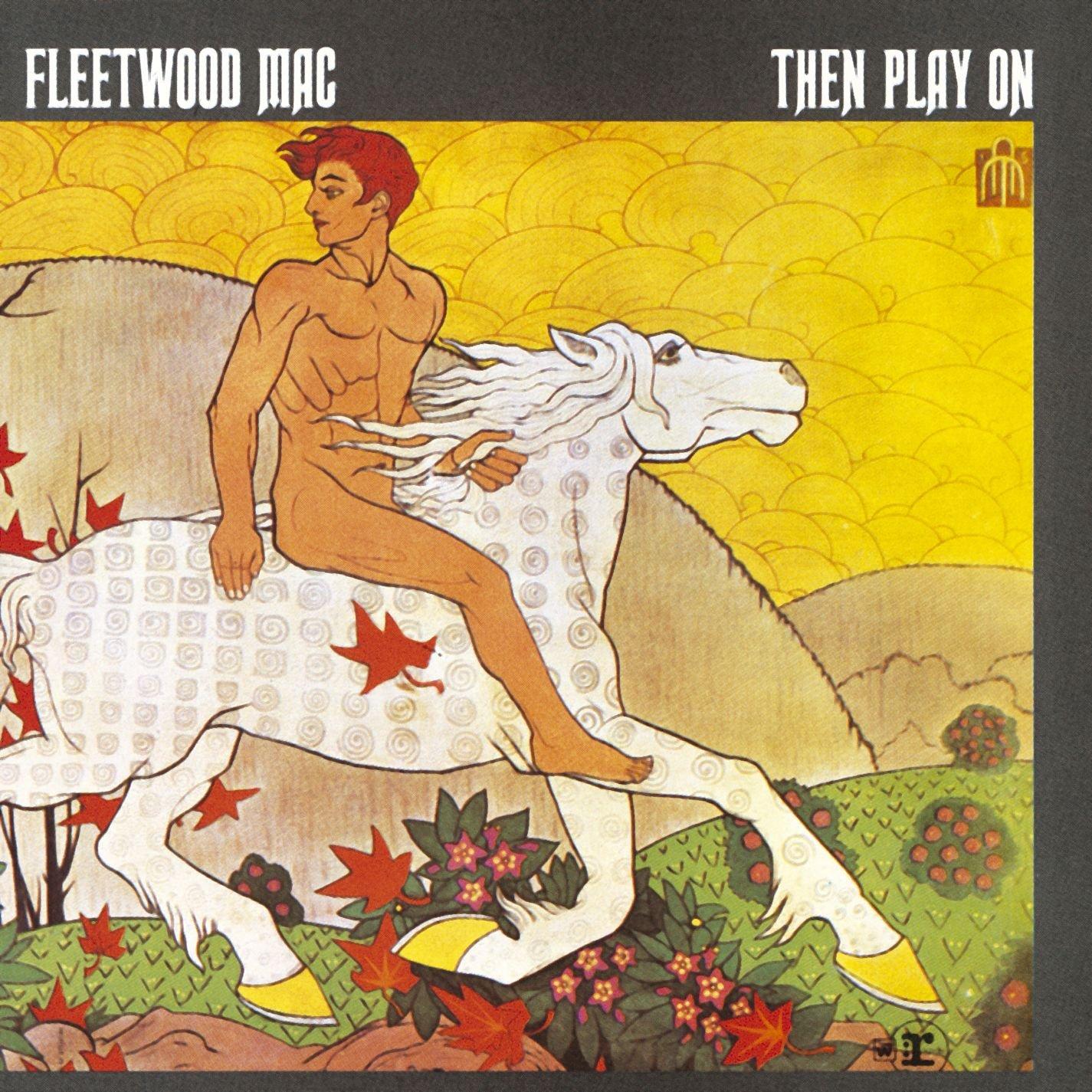 Fleetwood Mac - Then Play On - Amazon.com Music