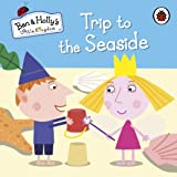 Ben and Holly's Little Kingdom: Trip to the Seaside (Ben & Holly's Little Kingdom)