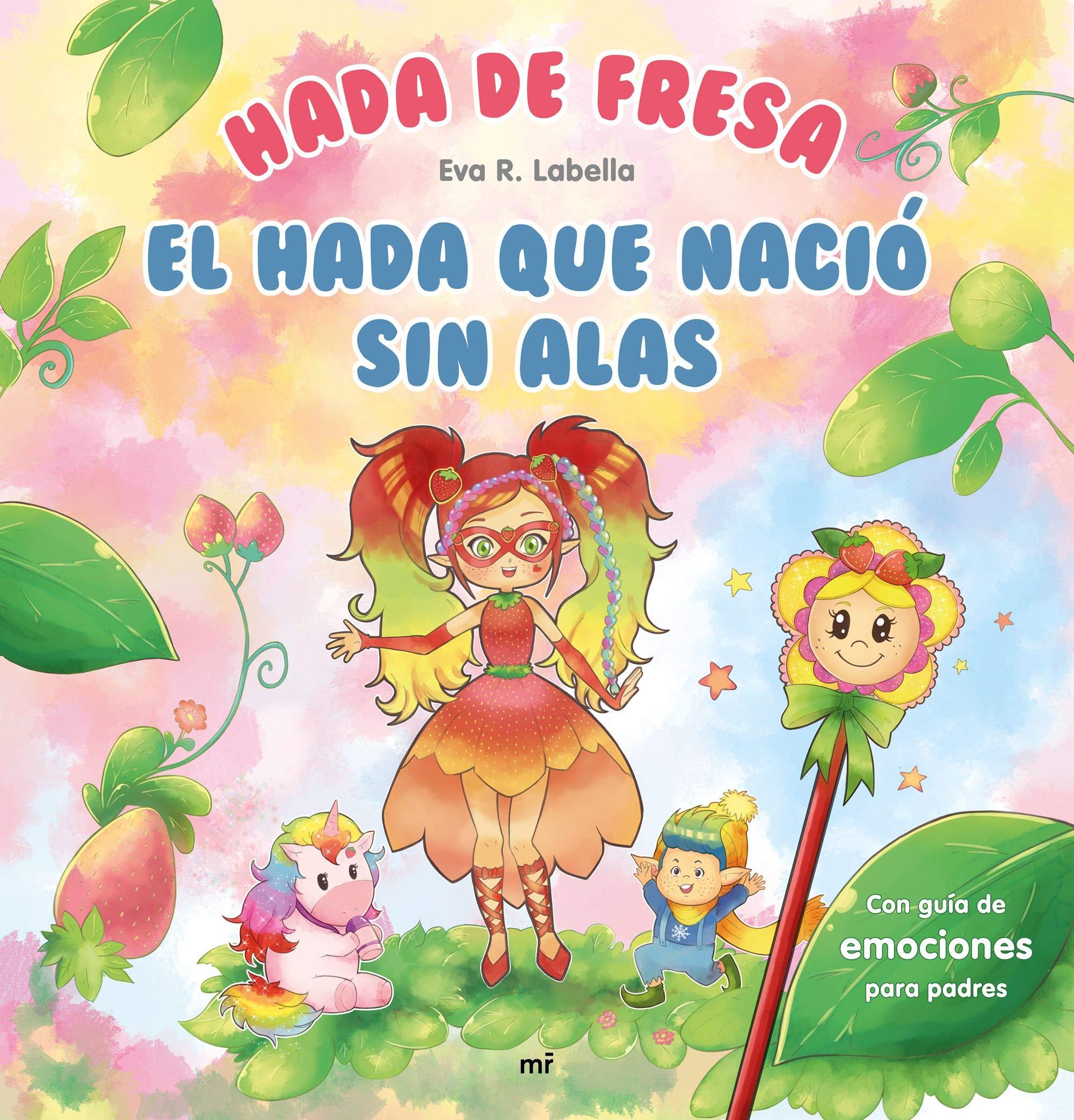 Hada de fresa. El hada que nació sin alas Fuera de Colección: Amazon.es: R.  Labella, Eva: Libros