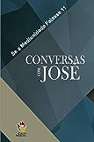 Conversas com José (Se a Mediunidade Falasse Livro 11)