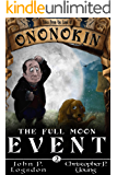 The Full Moon Event (Tales from the Land of Ononokin Book 2)