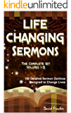 Life Changing Sermons - The Complete Set: All Five Volumes of Life Changing Sermons