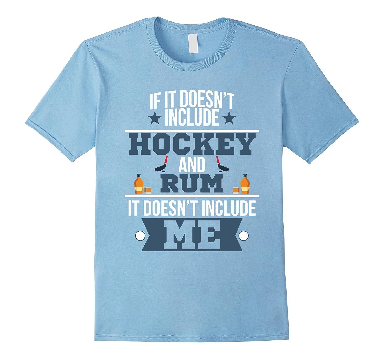 Doesn't Involve Hockey & Rum Sports Fan T-Shirt-TH