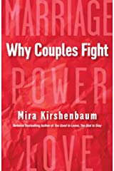 Why Couples Fight: A Step-by-Step Guide to Ending the Frustration, Conflict, and Resentment in Your Relationship Kindle Edition