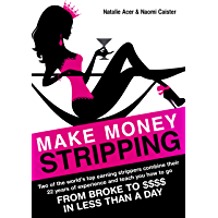 Make Money Stripping: how to make money as an exotic dancer tonight! book cover