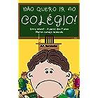 Não Quero ir ao Colégio! Livro Infantil – A partir Dos 7 Anos. Martin Começa na Escola (Portuguese Edition)