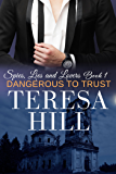 Dangerous To Trust (Spies, Lies & Lovers - Book 1)
