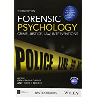 Forensic Psychology: Crime, Justice, Law, Interventions, 3rd Edition (BPS Textbooks in Psychology)