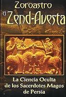 Zoroastro El Zend-Avesta / Zoroaster The