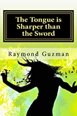 The Tongue is Sharper than the Sword: Surviving Bullying and Overcoming Kindle Edition