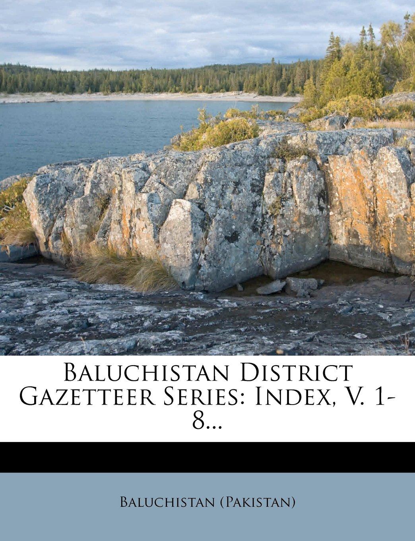 Download Baluchistan District Gazetteer Series: Index, V. 1-8... ebook