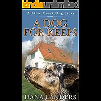 A Dog For Keeps: A Lilac Creek Dog Story