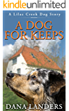 A Dog For Keeps: A Lilac Creek Dog Story