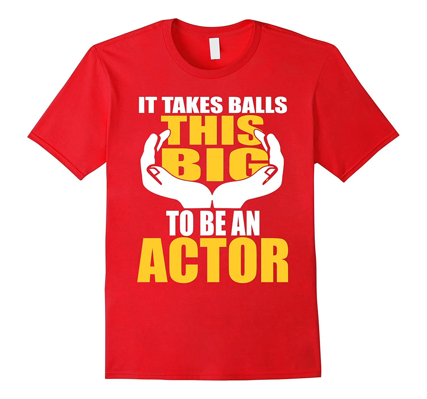Actor Job Shirt - Funny Saying About Acting - Coworker Gift-TH