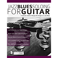 Jazz Blues Soloing for Guitar: A Guitarist's Guide to Playing The Changes on a Jazz Blues (Fundamental Changes in Jazz… book cover
