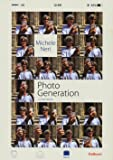 Photo generation. Un'istantanea. Ediz. illustrata