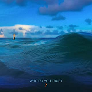 Book Cover: Who Do You Trust?                                                                                                                                                                                                                                                                Explicit Lyrics