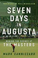 Seven Days in Augusta: Behind the Scenes at the Masters Kindle Edition