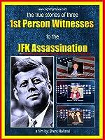 JFK Assassination 1st Person Witnesses
