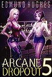 Arcane Dropout 5 (English Edition)