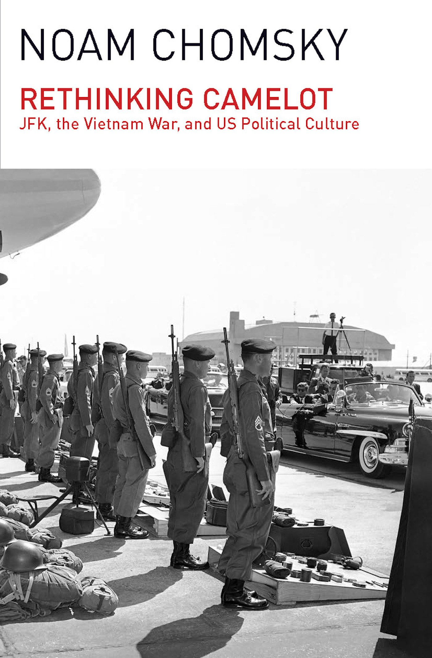 Read Online Rethinking Camelot: JFK, the Vietnam War, and U.S. Political Culture PDF