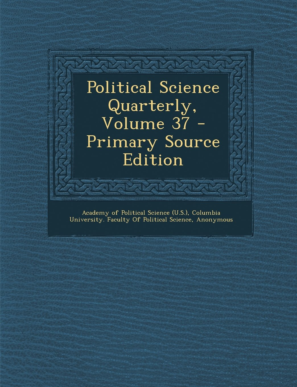 Political Science Quarterly, Volume 37 ebook