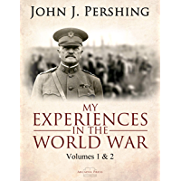 My Experiences in the World War (English Edition)