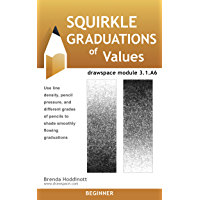 Squirkle Graduations of Values: drawspace module 3.1.A6 (English Edition)