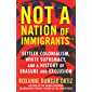 """Not """"A Nation of Immigrants"""": Settler Colonialism, White Supremacy, and a History of Erasure and Exclusion"""