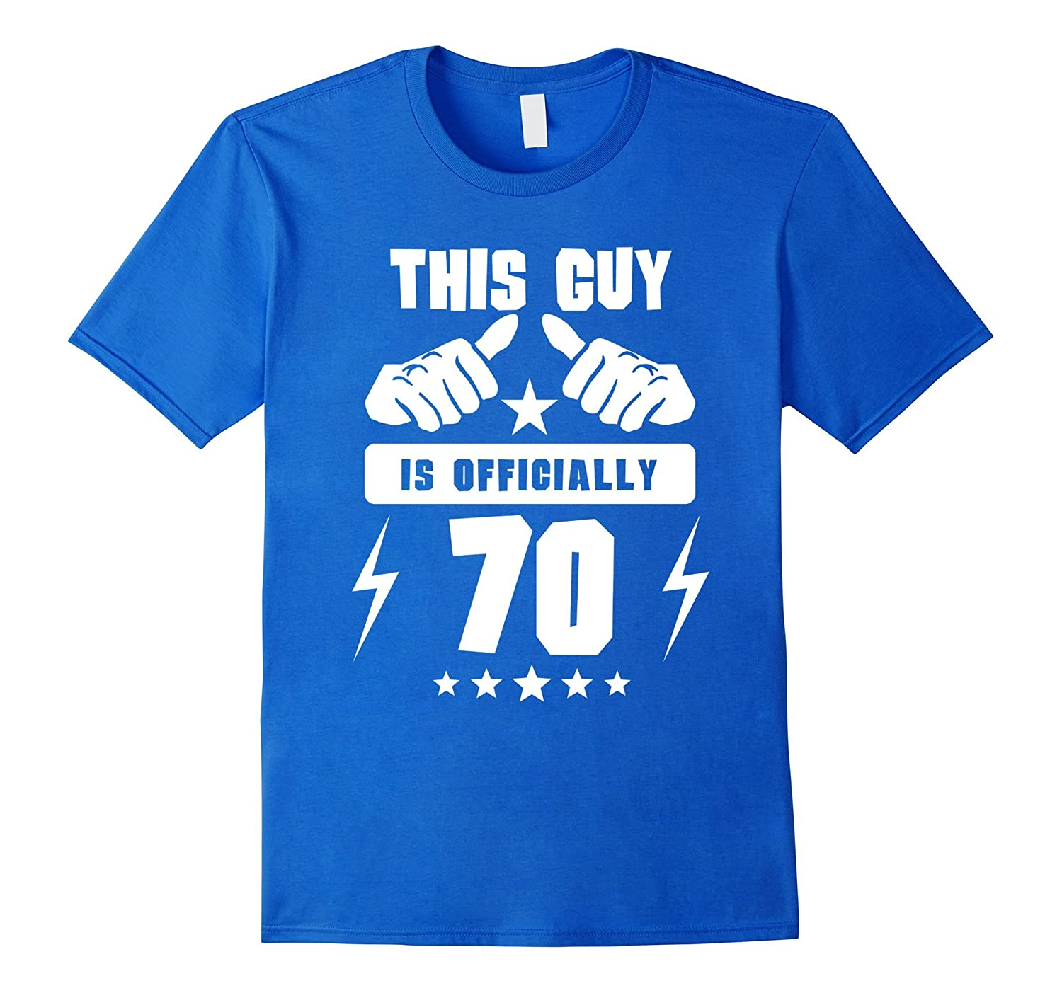 Mens This Guy Is Officially 70 Years Old 70th Birthday T Shirt TD