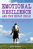 Emotional Resilience and the Expat Child: Practical Storytelling Techniques That Will Strengthen the Global Family (English Edition)