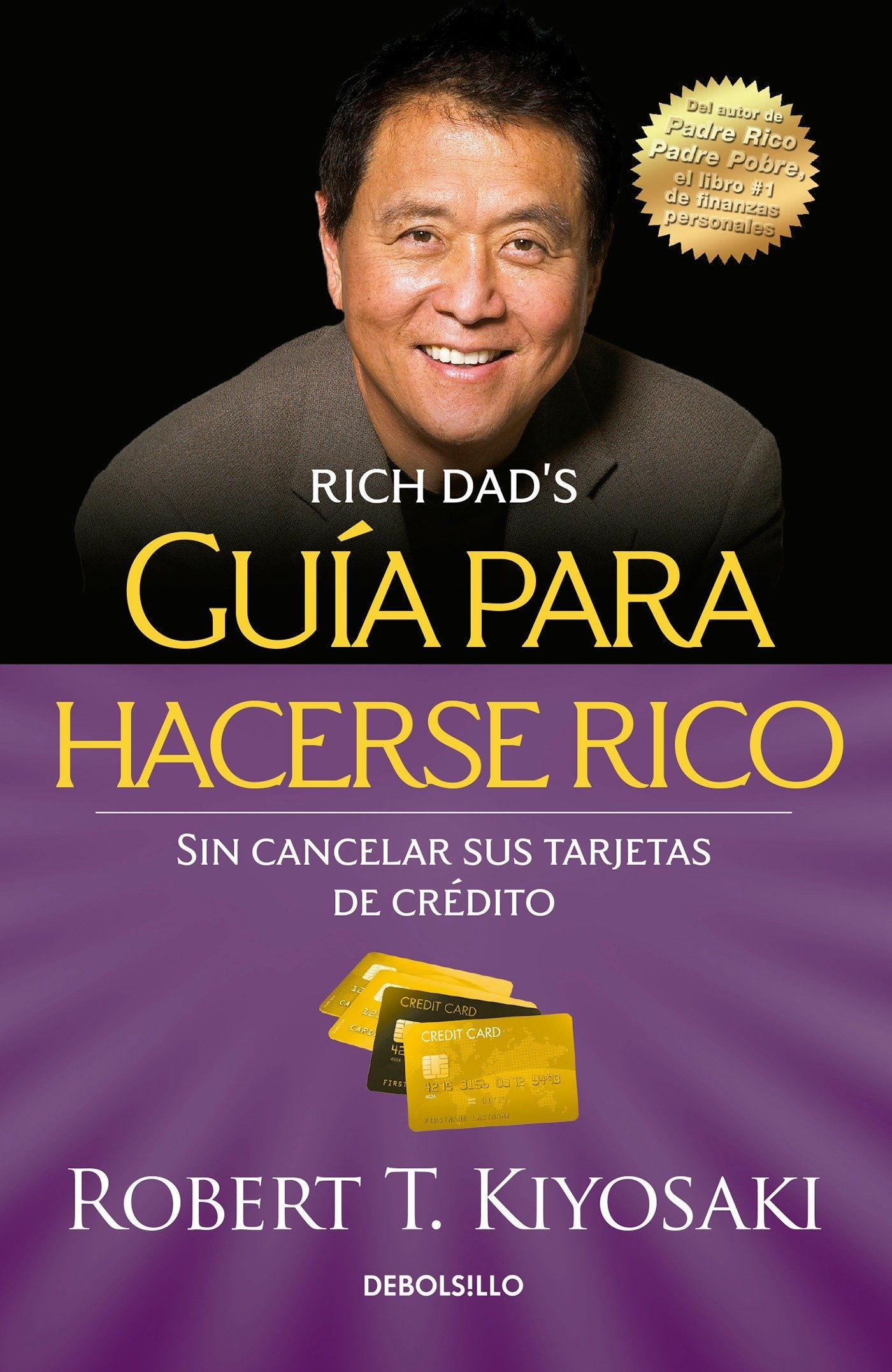 Download Guía para hacerse rico sin cancelar sus tarjetas de crédito /  Rich Dad's Guide to Becoming Rich Without Cutting Up Your Credit Cards (Bestseller) (Spanish Edition) pdf epub