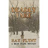 Deadly Fake (A Brad Frame Mystery)