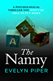 The Nanny: A psychological thriller you won't be able to put down