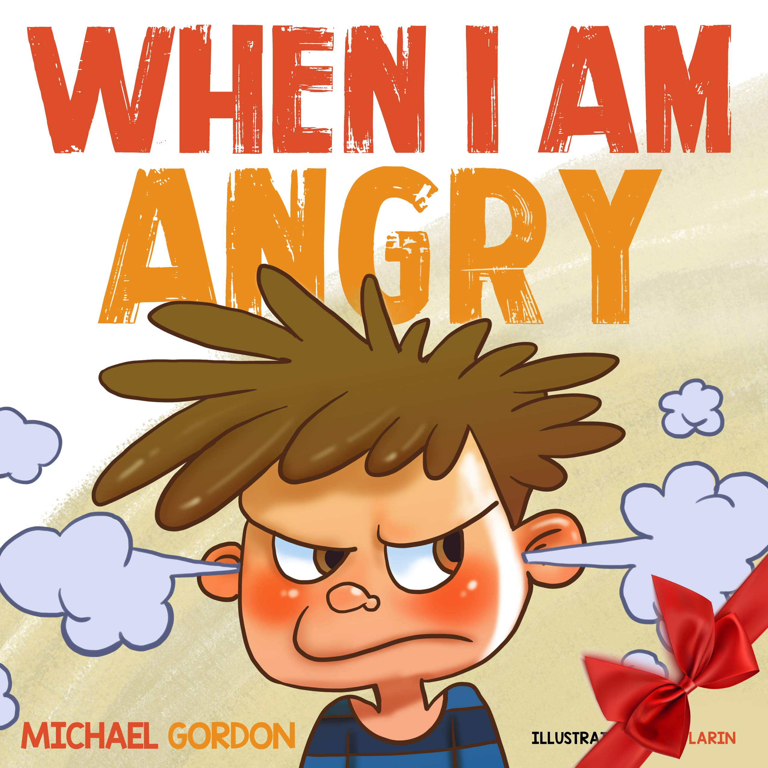 When I am Angry: (Children's book about anger children books ages 3 5 kids books) (Self-Regulation Skills 2) (English Edition)