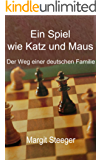 Ein Spiel wie Katz und Maus: Von den Kriegswirren im Winter 1945  bis zum Mauerfall: Episodenroman
