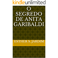 O SEGREDO DE ANITA GARIBALDI