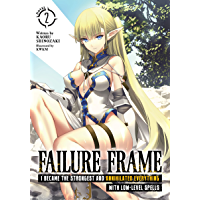 Failure Frame: I Became the Strongest and Annihilated Everything With Low-Level Spells (Light Novel) Vol. 2 (English…
