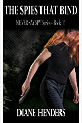The Spies That Bind (The Never Say Spy Series Book 11) Kindle Edition