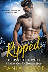 RIPPED - The Price of Loyalty: Everhide Rockstar Romance Series Book 1 Kindle Edition
