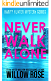 NEVER WALK ALONE (Harry Hunter Mystery Book 4)