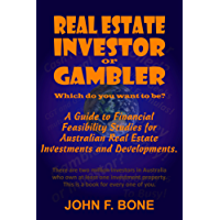 Real Estate Investor or Gambler!: Which do you want to be?